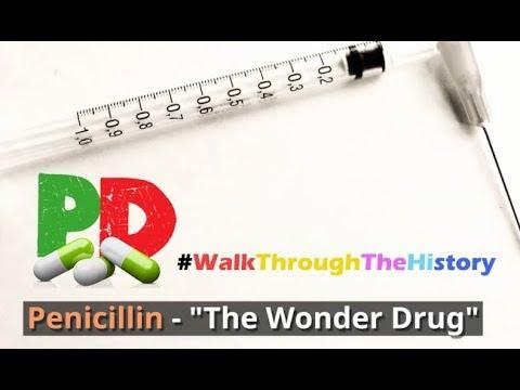 Penicillin - The Wonder Drug