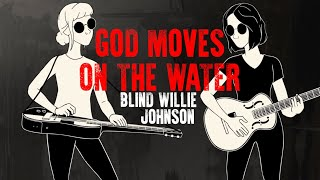 Смотреть клип Larkin Poe - God Moves On The Water