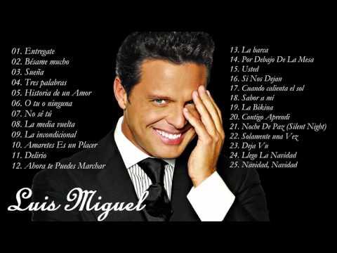 Luis Miguel Sus Mejores Éxitos| Las 25 Mejores Canciones de Luis Miguel 2015 MIX