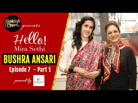 Bushra Ansari: Today's Woman Knows Her Worth   Golden Pearl Presents Hello! Mira Sethi Ep 7 Part 1