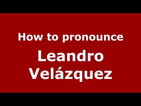 How to pronounce Leandro Velázquez (Spanish/Argentina) - PronounceNames.com