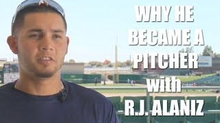 R.J Alaniz on why he became a pitcher