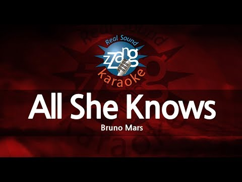 Bruno Mars-All She Knows (Melody) (Karaoke Version) [ZZang KARAOKE]