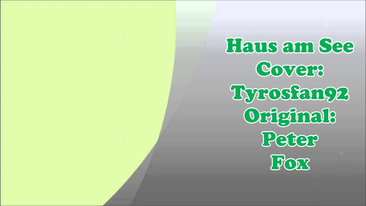 peter fox haus am see tyros 1 neue version youtube. Black Bedroom Furniture Sets. Home Design Ideas
