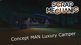 Scrap Mechanic Concept MAN Luxury Camper - the best camper in game?