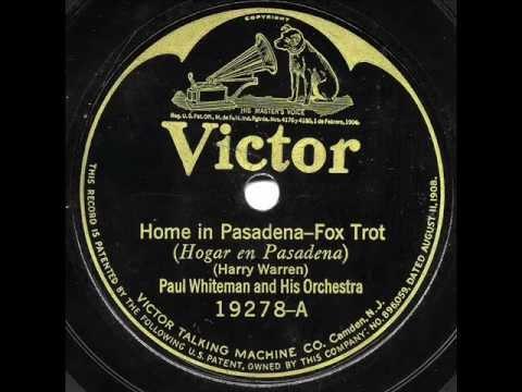 "Paul Whiteman & His Orchestra - ""Home In Pasadena"" & ""Mona Vanna"""
