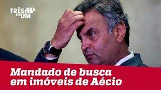 Polícia Federal cumpre mandado de busca e apreensão em imóveis de Aécio Neves