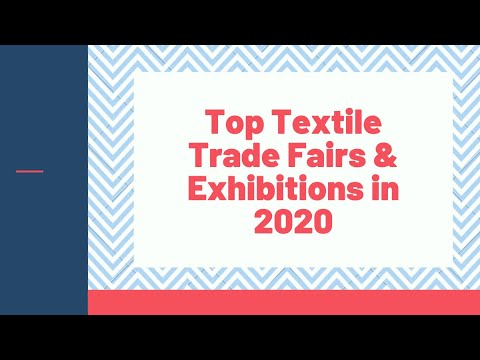 Top Must-See Textile Trade Fairs And Exhibitions In 2020