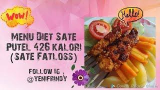 Menu Diet SATE PUTEL hanya 426 Kalori (SATE FATLOSS) !!!!!!!