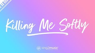 Killing Me Softly (Piano Karaoke Instrumental) Roberta Flack, The Fugees