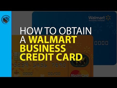 How To Obtain A Walmart Business Credit Card