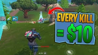 Fortnite Mobile... but Every Kill I Get is Worth $10 Dollars