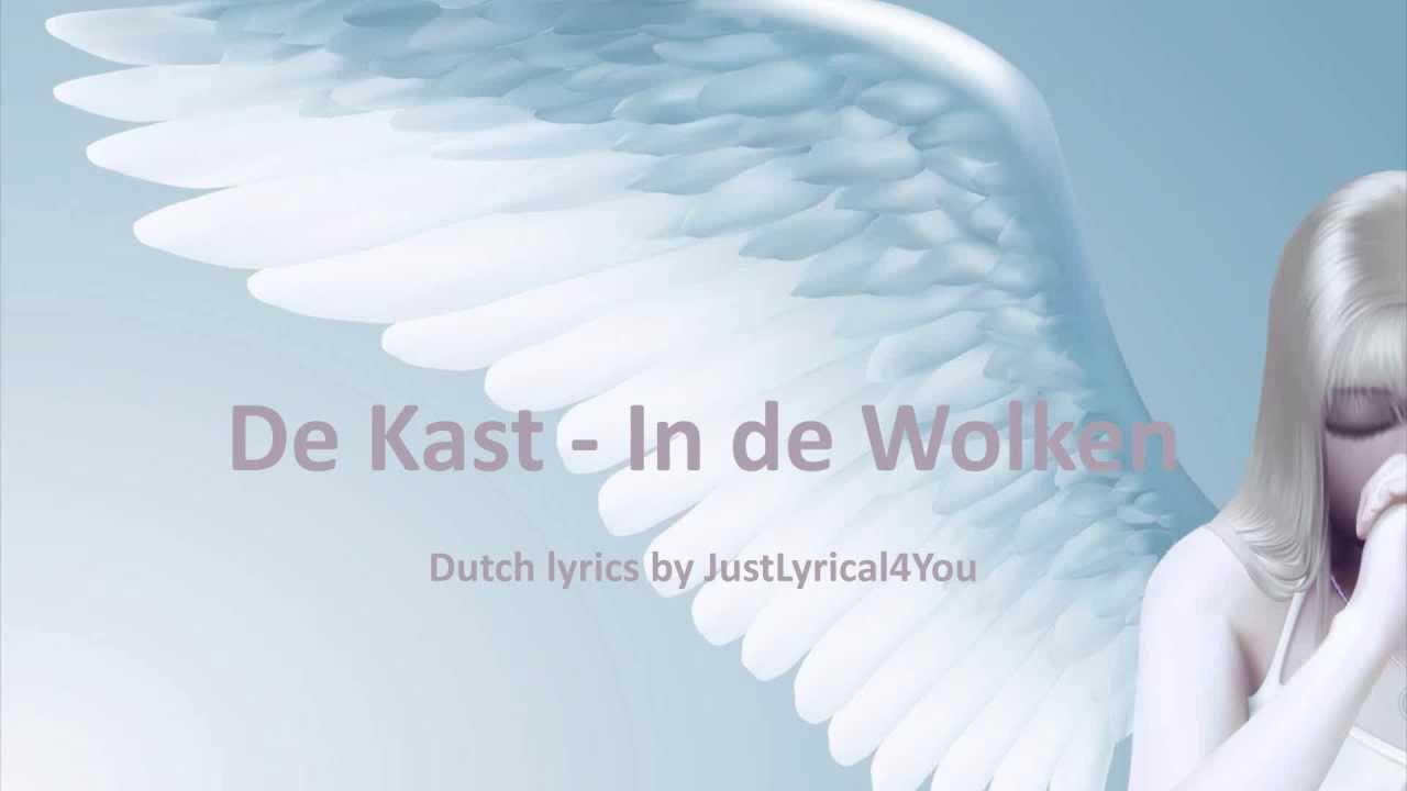 De Kast In De Wolken Lyrics By Justlyrical4you