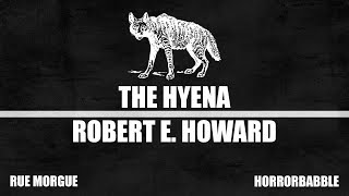 """The Hyena"" by Robert E. Howard (Five Weeks of Howard)"