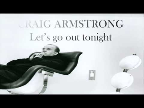 Craig Armstrong - Let's Go Out Tonight (Lyrics)