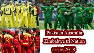 Pakistan Australia Zimbabwe tri Nation series 2018 | Pakistan cricket team tour of Zimbabwe 2018