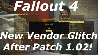 Fallout 4 New Vendor Glitch / Exploit AFTER PATCH! Infinite Free Items & Caps! (Fallout 4 Glitches)