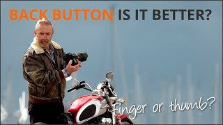 Is Back Button Focus Better? - Mike Browne