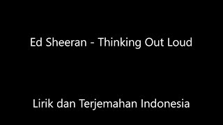 Ed Sheeran - Thinking Out Loud Lirik dan Terjemahan Indonesia