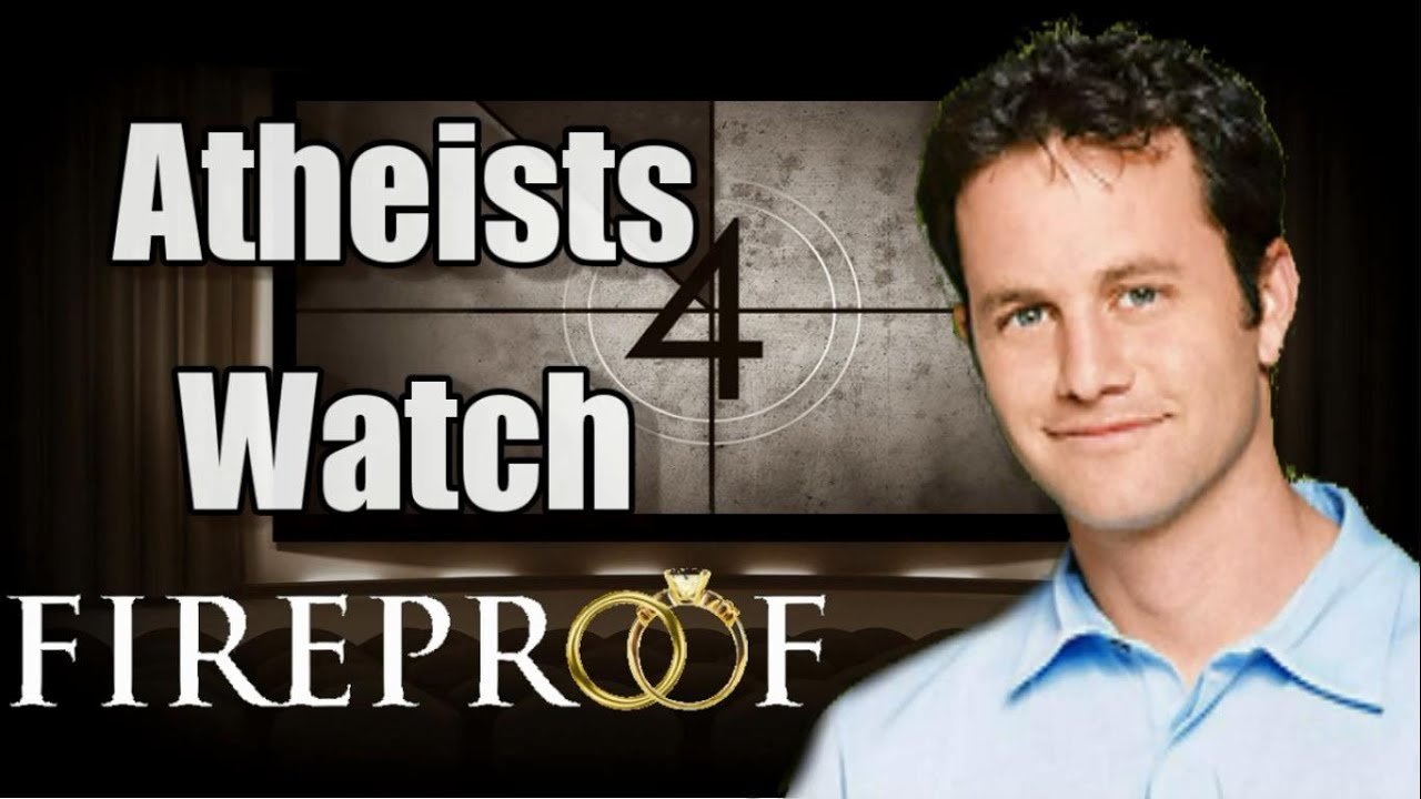 atheists watch kirk camerons quotfireproofquot youtube