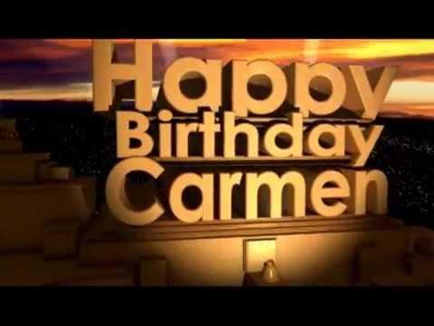 happy birthday carmen youtube