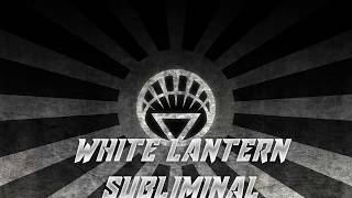 White Lantern//Frequency//Subliminal