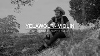 Yelawolf - Violin [INSTRUMENTAL] (ReProd. GMusic)