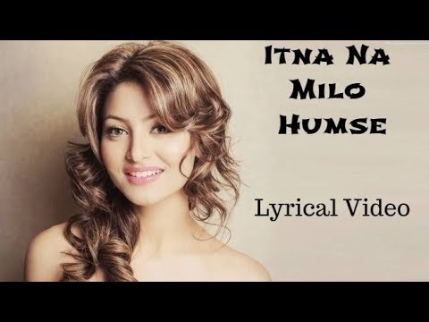 itna Na Milo Humse Sonu Kakkar l  Lyrics Translation Video Song