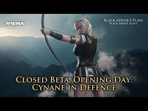 Cynane in Defence - Total War: Arena Closed Beta, Opening Day