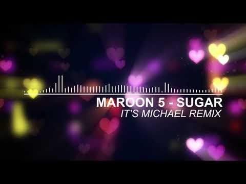 Maroon 5 Sugar - It's Michael Remix