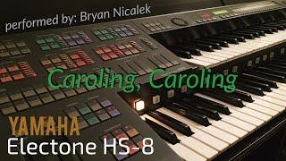 """Caroling, Caroling (Nat King Cole)"" - perf. by Bryan Nicalek (Electone HS-8)"