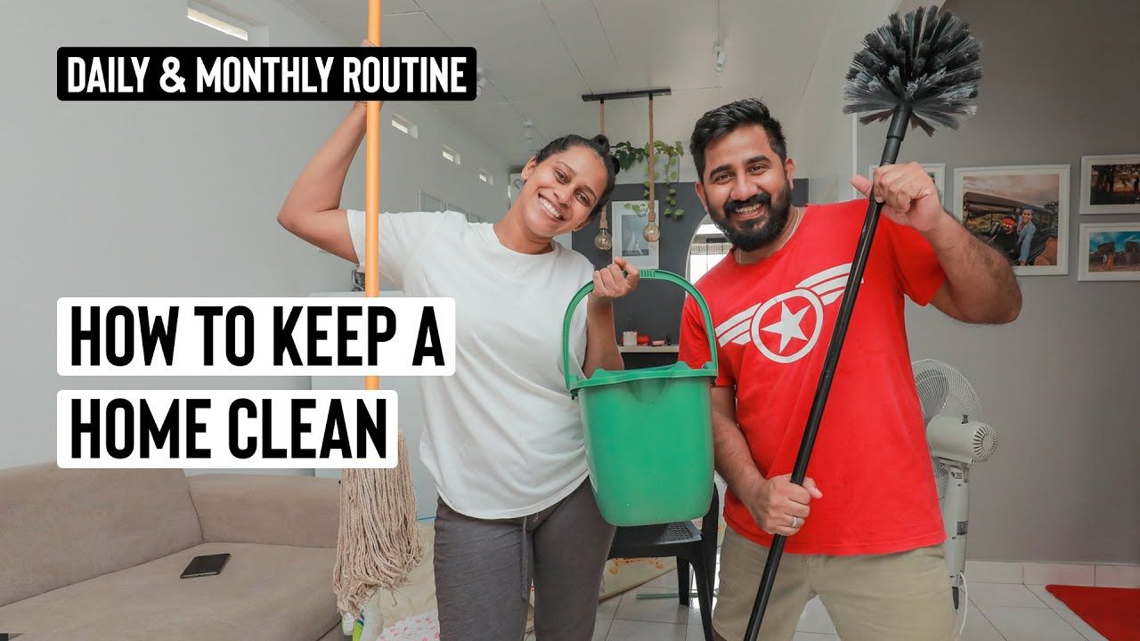 HOW TO KEEP A HOME CLEAN | DAILY & MONTHLY ROUTINE