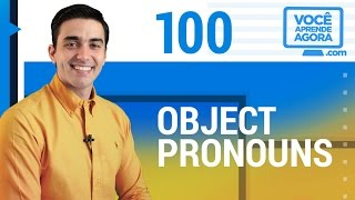 AULA DE INGLÊS 100 Object Pronouns me, him, her, us, them