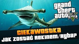 GTA V | Jak zostać rekinem i innymi rybami w GTA ? | Ciekawostki z GTA V [#102]