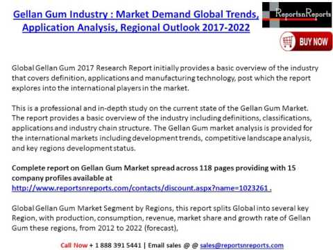 Global Gellan Gum Industry 2017-2022 Growth, Trends and Size Research Report