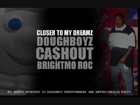 Doughboyz Cashout - Closer To My Dreamz