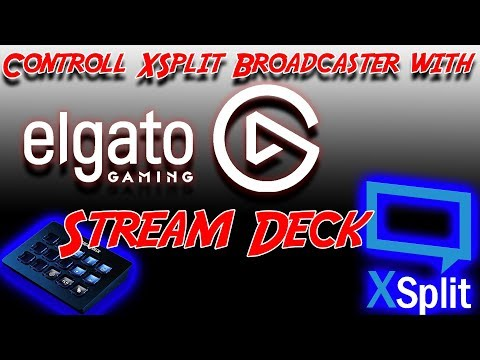 HOW TO CONTROL XSPLIT WITH STREAM DECK | TechTime #29