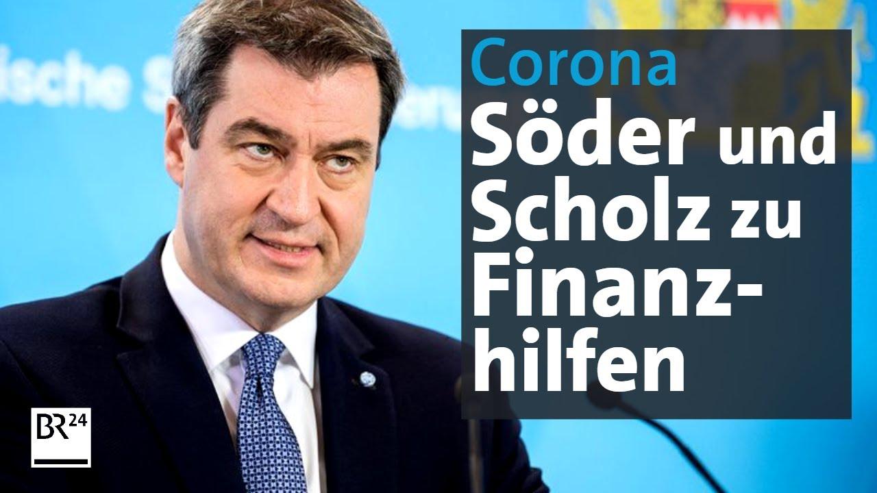 Br24live Ministerprasident Soder Und Finanzminister Scholz Zu Finanzhilfen Br24 Youtube