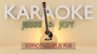 Baixar Jesse y Joy - Somos lo que fue (Karaoke)