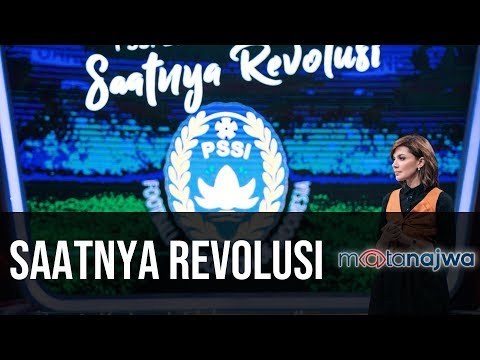 PSSI Bisa Apa Jilid 3: Saatnya Revolusi (Part 7) | Mata Najwa