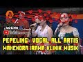 PEPELING ::: VOCAL ALL ARTIS MAHENDRA IRAMA KLINIK MUSIK