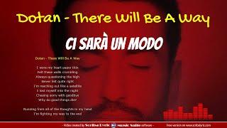 Dotan There will be a way - Traduzione italiano + testo inglese