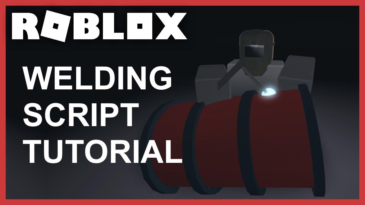 Roblox Weld Script Roblox Tutorial Welding Script Youtube