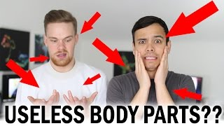 7 Useless Body Parts You Didn