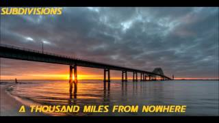 SuBDivisions Karaoke - A thousand miles from NoWhere (ReDone)