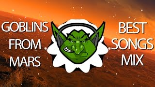 Goblins from Mars Gaming Music Mix - Best Songs 2016 【1 HOUR】