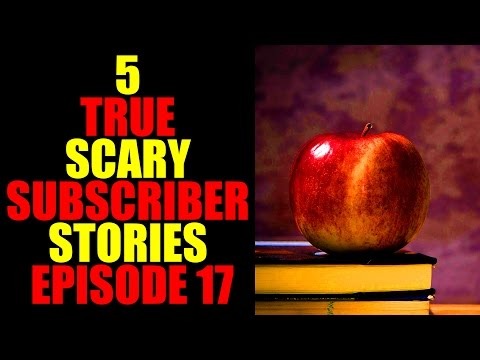 5 TRUE SCARY SUBSCRIBER STORIES EPISODE 17
