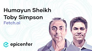 #233 Humayun Sheikh & Toby Simpson: Fetch.ai – an intelligent learning blockchain network