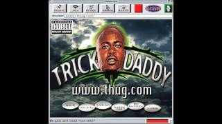 Trick Daddy - Change My Life feat. Money Mark Diggla - www.thug.com