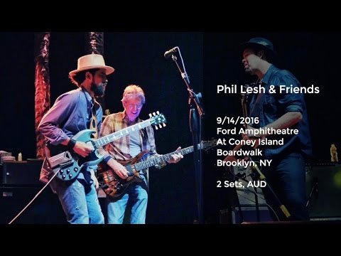 Phil Lesh and Friends Live at Coney Island - 9/14/2016 AUD